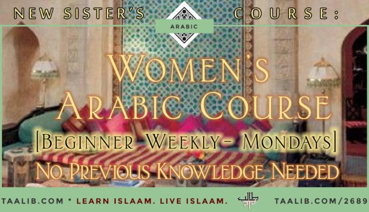 COURSE: Women's Arabic Course [Beginning Weekly Arabic Class-Mondays]