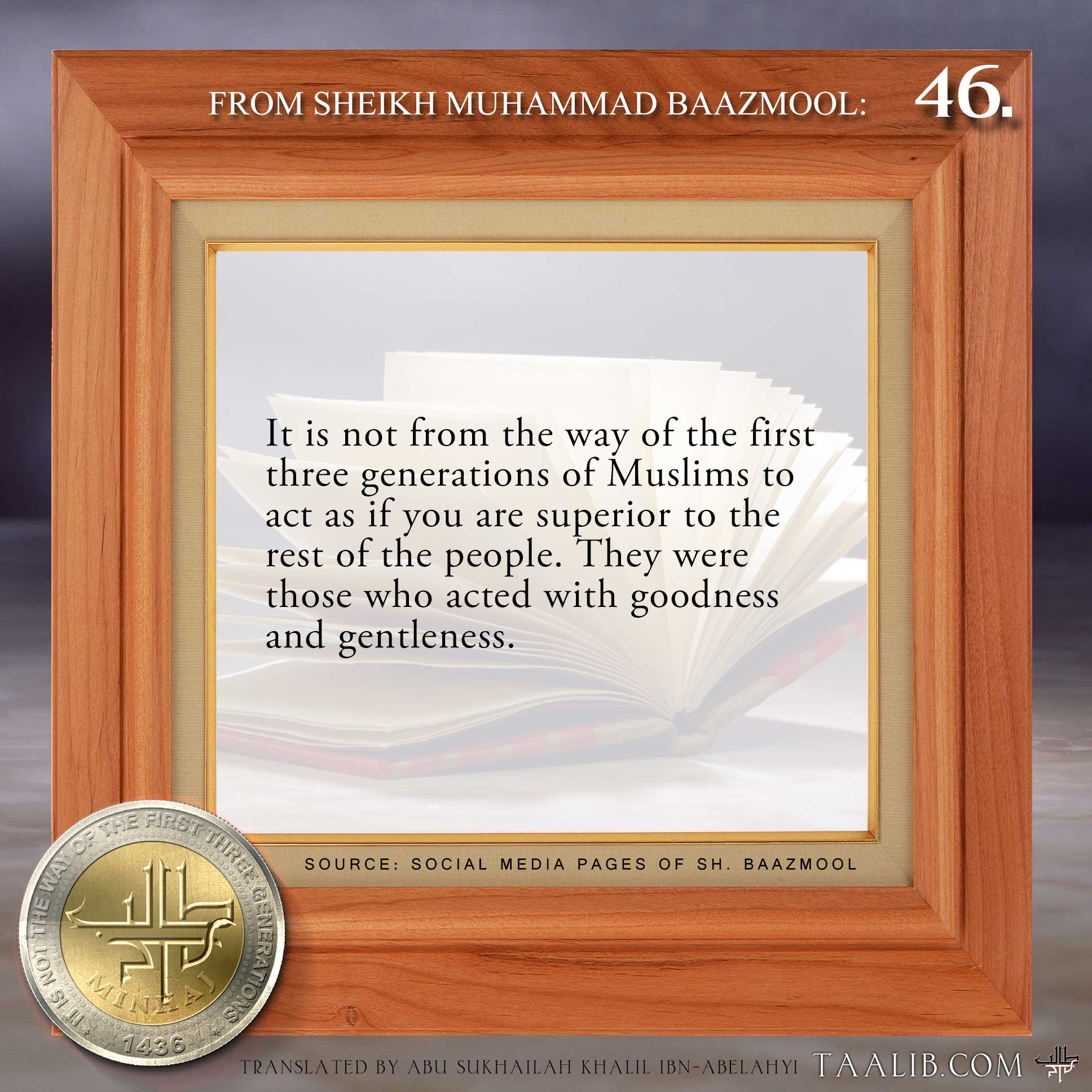"""Week 46: The guided Muslims do not act superior to the people, they follow the Salaf who acted with gentleness and good character. …. Series """"It is not from the way"""""""