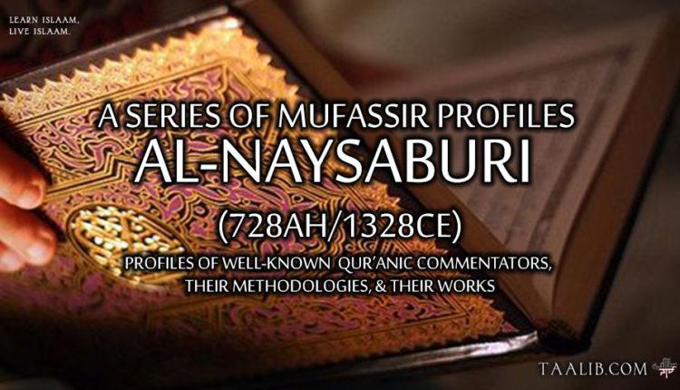 Mufassir Profiles: al-Naysaburi (728Ah/1328CE)