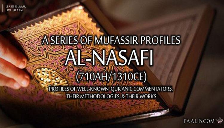 Mufassir Profiles: al-Nasafi (710Ah/1310CE)