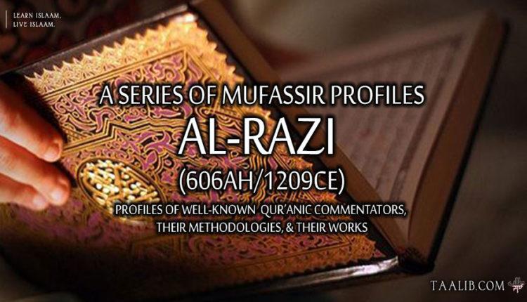 Mufassir Profiles: al-Razi (606Ah/1209CE)